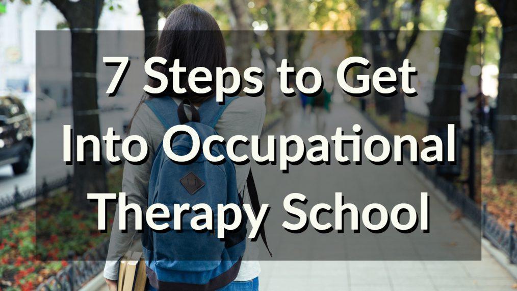 7 steps get into ot school