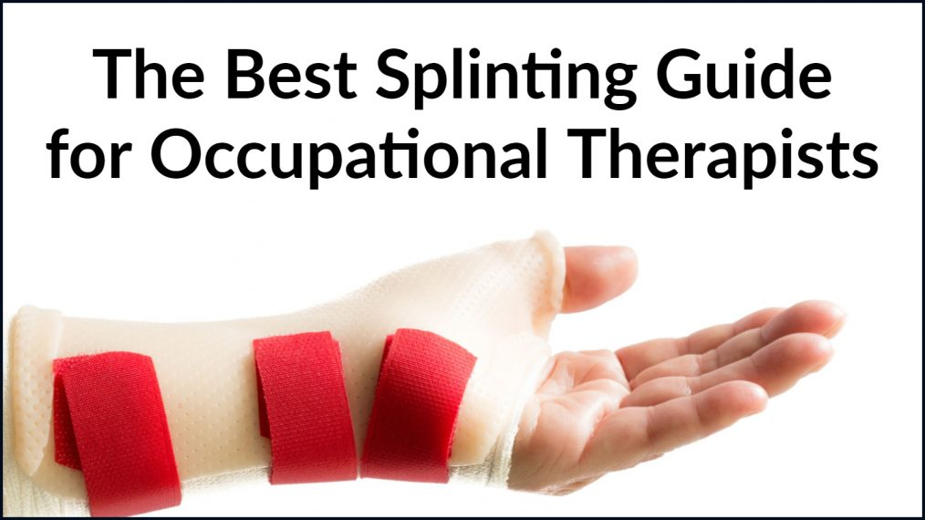 best splinting guide for ot