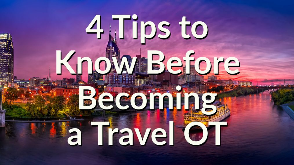 four tips becoming travel therapist