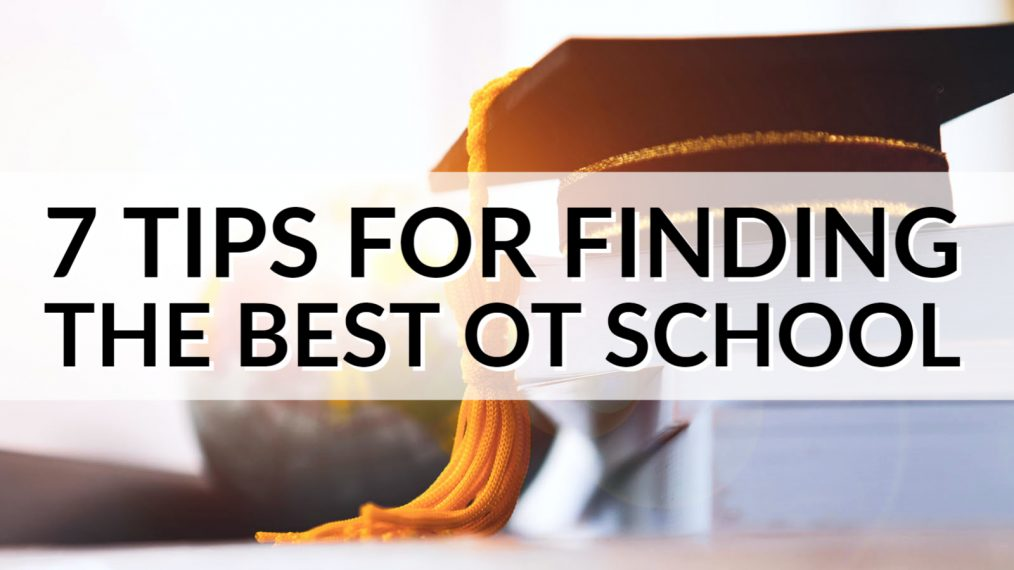 7 tips finding best ot schools
