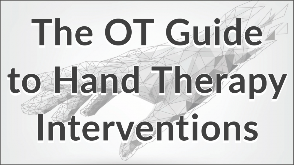Hand therapy intervention guide
