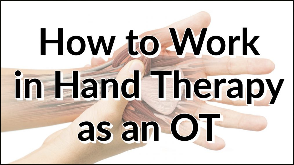 work hand therapy ot main