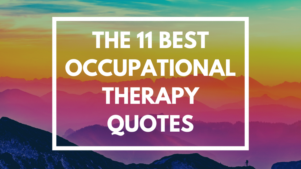 The 11 Best Occupational Therapy Quotes