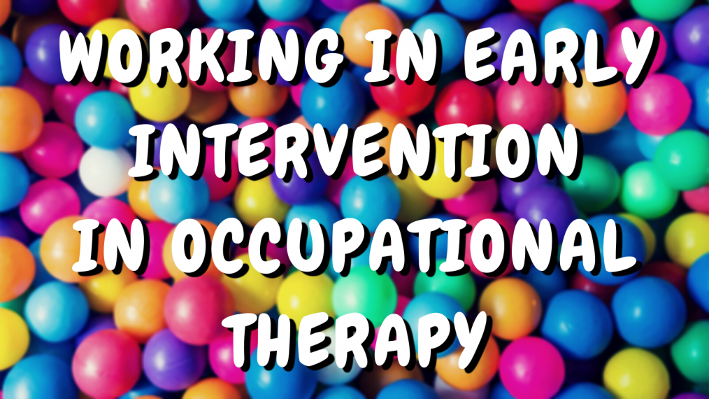 Working in Early Intervention in OT