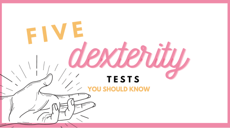 five dexterity tests you should know