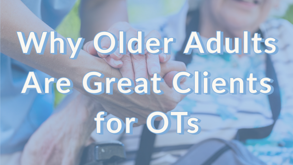 older adults great clients for ots