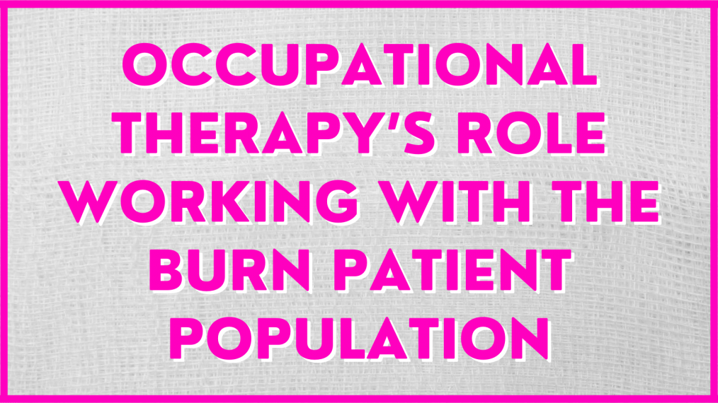 occupational therapy burns