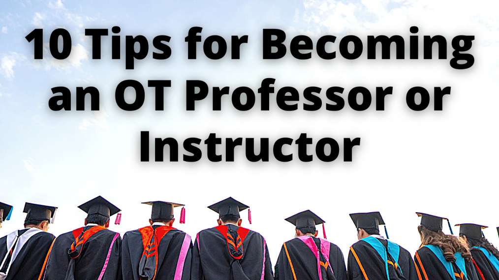 tips for becoming ot professor