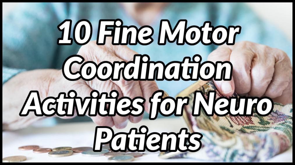 fine motor coordination activities for neuro