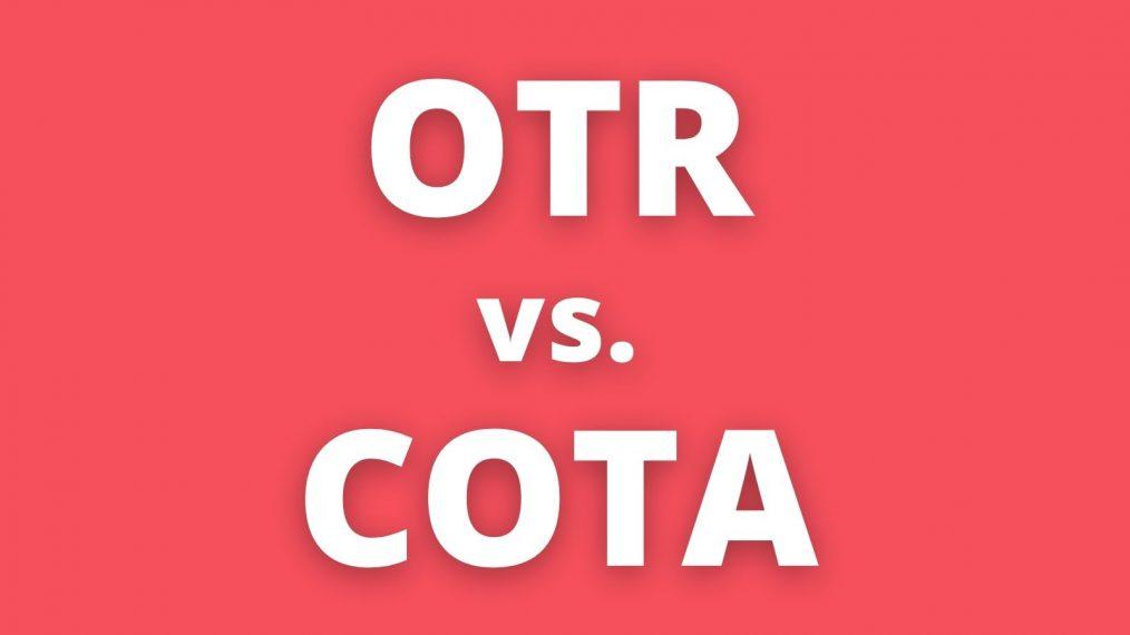 OTR vs. COTA