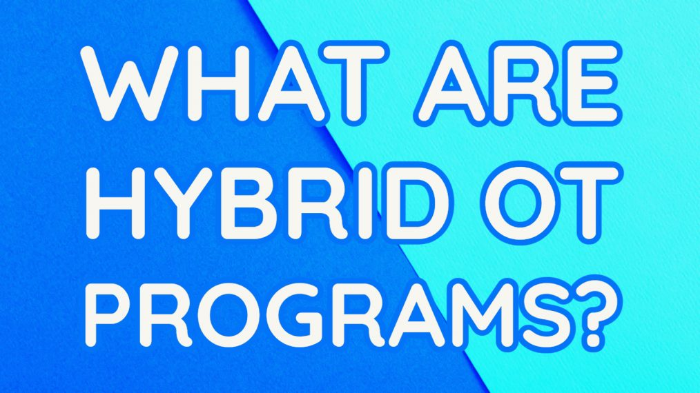 what are hybrid occupational therapy programs